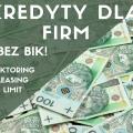 Kredyty firmowy leasing faktoring limit