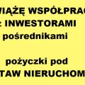 Nawiążę współpracę z inwestorami - pożyczki pod zastaw nieruchomości